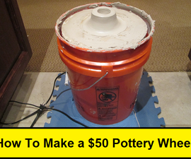 How To Make a $50 Pottery Wheel