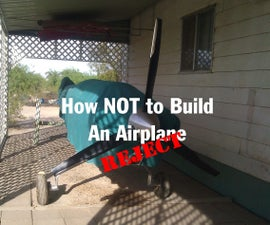 How NOT to Build an Airplane