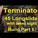 Terminator 45 Longslide With Laser Sight Build