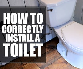 How to CORRECTLY Install a Toilet
