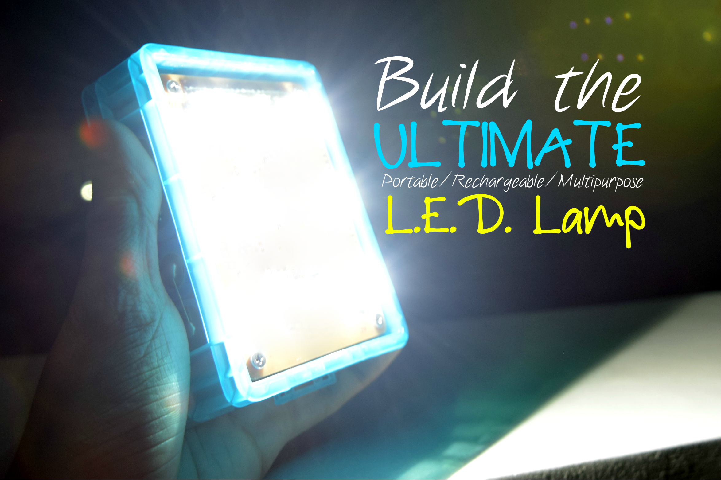 Picture of Build the Ultimate LED Lamp (Li-ion)