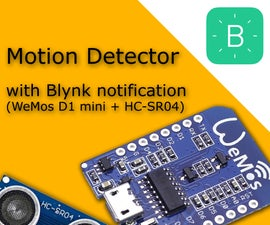 Motion Detector With Blynk Notifications (WeMos D1 Mini + HC-SR04)