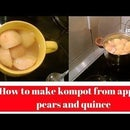 How to Make Kompot From Apples, Pears and Quince