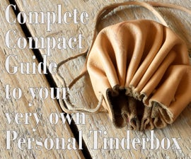 Complete Guide to a Personal Tinderbox