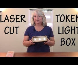 How to Create a Light Box for Your Laser Cut Token Box