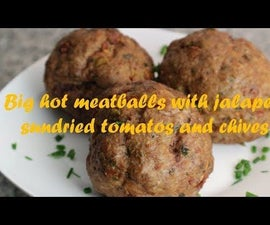 Big Hot Meatballs With Jalapeno Sundried Tomatos and Chives Recipe