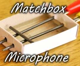 Matchbox Microphone