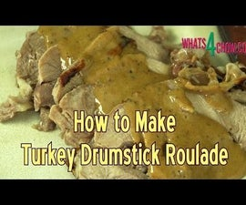 Thanksgiving 2016 - Turkey Drumstick Roulade - Simple and Quick Turkey Recipe