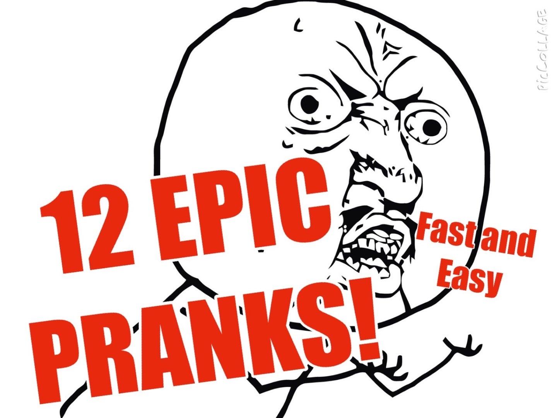 Epic Pranks!: 13 Steps