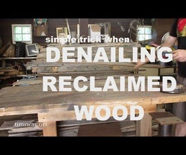 Quick Tip to Make De-Nailing Reclaimed Wood Easier