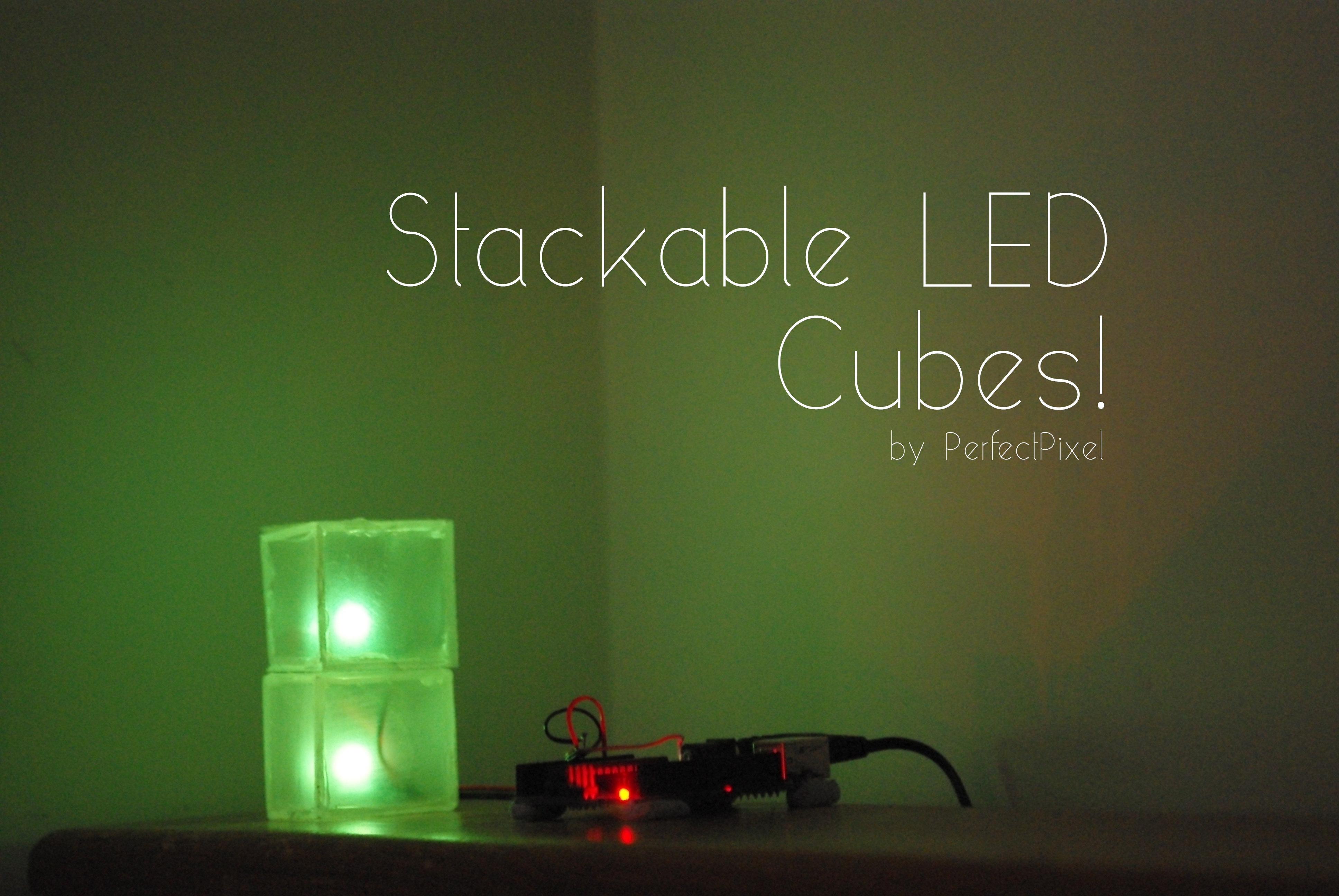 Picture of Stackable LED Cubes!