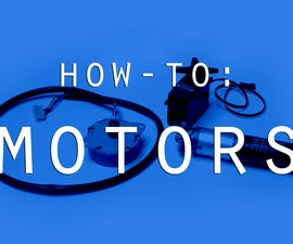 How-To: Motors