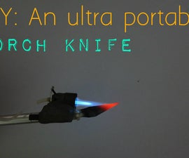 DIY: An Ultra portable Torch knife