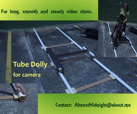 Camera Tube Dolly: Video and Transcript