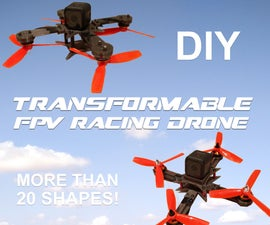 DIY Modular & Transformable FPV Racing Quadcopter!