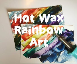 Hot Wax Rainbow Art