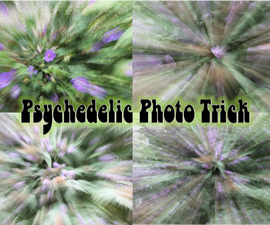 Psychedelic Camera Trick