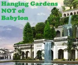 Hanging Gardens NOT of Babylon