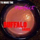 The Perfect Buffalo Sauce!