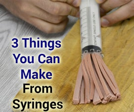 3 Things You Can Make From Syringes