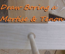 How to Draw Bore a Mortise and Tenon Joint