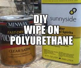 DIY Wipe On Polyurethane