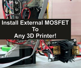 How to Install External MOSFET to Any 3D Printer!