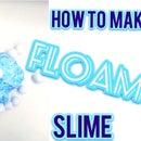How to Make FLOAM Slime!