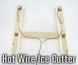 Hot Wire Ice Cutter