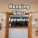 Hanging Glass Speakers