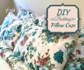DIY Bedding: Pillowcase 3 Different Styles