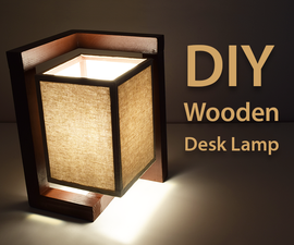How to Build a Wooden Desk Lamp