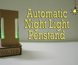 Automatic Night Light Penstand    DIY