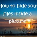 How to hide your files inside a picture