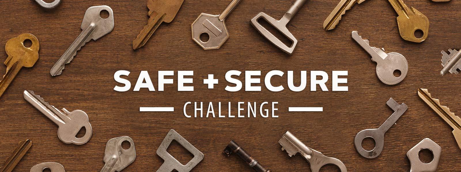 Safe and Secure Challenge
