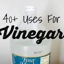 40+ Uses for Vinegar