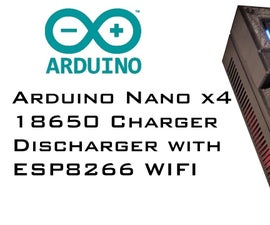 Arduino Nano 4x 18650 Smart Charger / Discharger