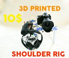 3D Printed DSLR Shoulder Rig [for 10$]