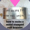 How to Make a Metal Stamped Cuff Bracelet