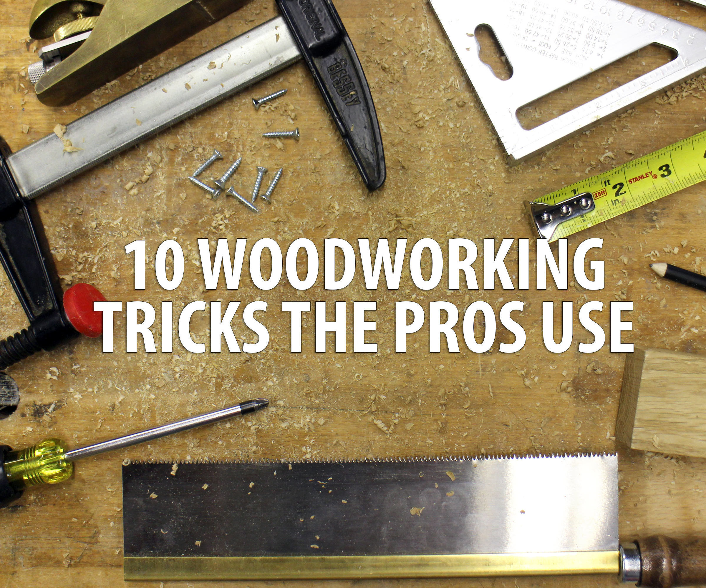 10 woodworking tricks the pros use: 10 steps (with pictures)