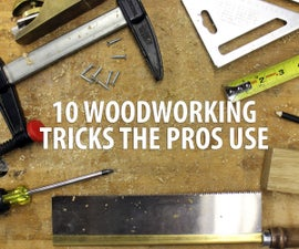 10 Woodworking Tricks the Pros Use