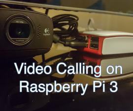 Video Calling on Raspberry Pi 3
