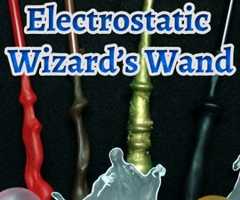 Electrostatic Wizard's Wand (for less than $5)