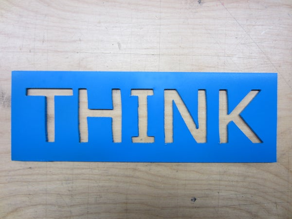 Powder Coated Steel THINK Sign