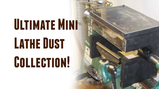 Ultimate Lathe Dust Collection