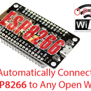 Connect an ESP8266 to Any Open WiFi Network Automatically