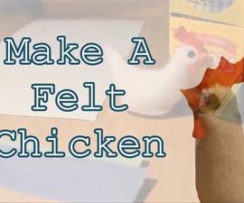 How To: Make a Felt Chicken