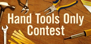 Hand Tools Only Contest