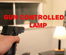 How to Make a Gun Controlled Lamp