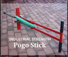Industrial Strength POGO STICK